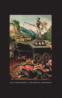 Lidande och läkedom. 1, Medicinens historia fram till 1800 (inbunden)