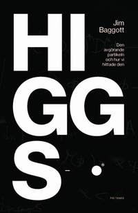 Higgspartikeln : den avg�rande partikeln och hur vi hittade den (inbunden)