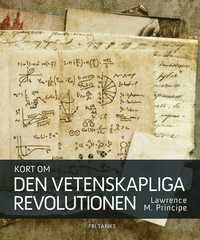 Kort om den vetenskapliga revolutionen (inbunden)