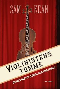 Violinistens tumme : genetikens otroliga historia (inbunden)