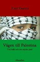 Vägen till Palestina – Två folk och ett stycke jord