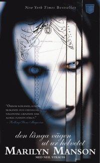 Marilyn Manson : den l�nga v�gen ut ur Helvetet (pocket)