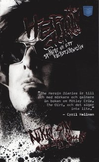 The Heroin diaries : spillror ur ett rockstj�rneliv (pocket)
