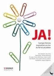 JA! 2011 : Sveriges främsta inspiratörer och Bruce King om hur du får kul på jobbet