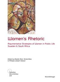 Women's rhetoric : argumentative strategies of women in public life : Sweden and South Africa (h�ftad)