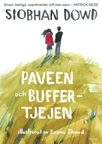 Paveen och buffertjejen / Siobhan Dowd ; illustrerad av Emma Shoard ; översatt av Helena Ridelberg