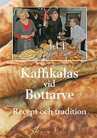 Kaffikalas vid Bottarve : recept och tradition (h�ftad)