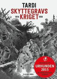 Skyttegravskriget 1914-1918 (inbunden)