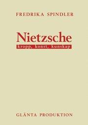 Nietzsche : kropp konst kunskap
