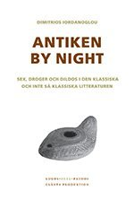 Antiken by night : sex droger och dildos i den klassiska och inte så klassiska litteraturen