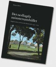 Det nedlagda mönstersamhället. Ralph Erskine och Gästrike Hammarby 1947-2005