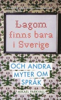 Lagom finns bara i Sverige : och andra myter om spr�k (e-bok)