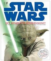 Star Wars : det kompletta bildlexikonet (inbunden)