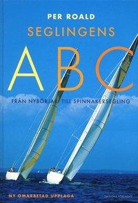 Seglingens ABC : fr�n nyb�rjar- till spinnakersegling (h�ftad)