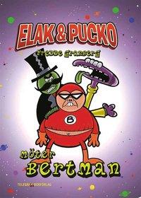 Elak & Pucko - M�ter Bertman (inbunden)