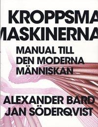 Kroppsmaskinerna : manual till den moderna m�nniskan (h�ftad)