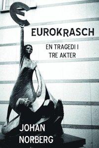 Eurokrasch : en tragedi i tre akter (h�ftad)