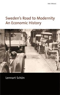 Sweden's road to modernity : an economic history (h�ftad)