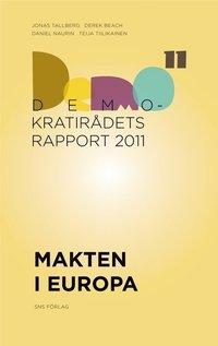 Makten i Europa: Demokratir�dets rapport 2011 (h�ftad)