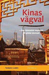 Kinas v�gval : fr�n himmelskt imperium till global stormakt (inbunden)