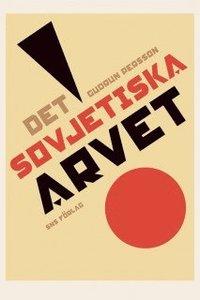 Det sovjetiska arvet (inbunden)