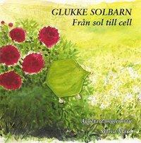 Glukke solbarn : fr�n sol till Cell (h�ftad)