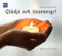 Gl�dje och livsenergi! : Meditera och m� bra! (ljudbok)