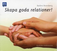 Skapa goda relationer (ljudbok)