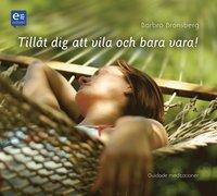 Till�t dig att vila och bara vara! (ljudbok)