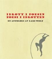 Idrott i poesin : poesi i idrotten (inbunden)