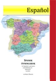 Spansk övningsbok för högstadium gymnasium vuxenutbildning och självstudium : med facit