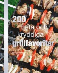 200 heta och kryddiga grillfavoriter (inbunden)