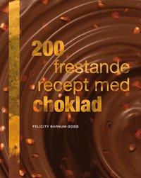 200 frestande recept med choklad (kartonnage)