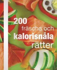 200 fr�scha och kalorisn�la r�tter (inbunden)