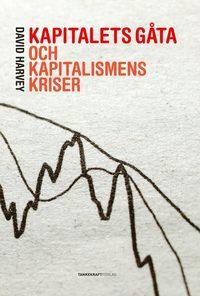 Kapitalets g�ta och kapitalismens kriser (h�ftad)