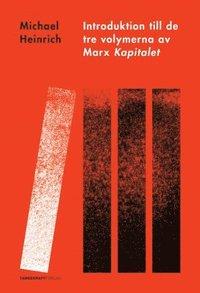 Introduktion till de tre volymerna av Marx Kapitalet (h�ftad)