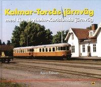 Kalmar-Tors�s j�rnv�g (inbunden)