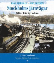 Stockholms j�rnv�gar : milj�er fr�n f�rr och nu. D 1. V�stra stambanan (h�ftad)