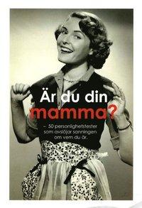 �r du din mamma? : 50 personlighetstest som avsl�jar sanningen om vem du �r (storpocket)