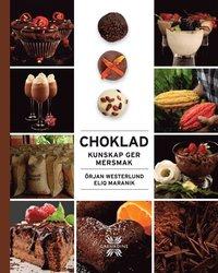 Choklad: kunskap ger mersmak (inbunden)