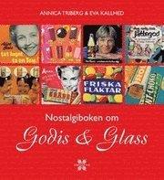 Nostalgiboken om godis & glass (inbunden)
