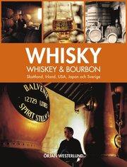 Whisky whiskey & bourbon : Skottland Irland USA Japan och Sverige