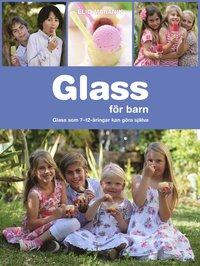 Glass f�r barn : glass som 7-12-�ringar kan g�ra sj�lva (inbunden)