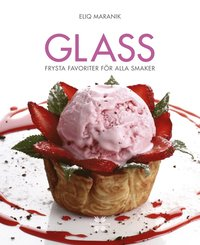 Glass : frysta favoriter f�r alla smaker (inbunden)