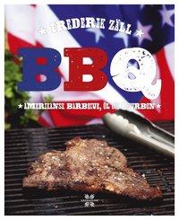BBQ : amerikansk barbecue, �l och bourbon (inbunden)