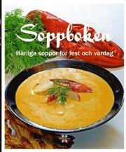 Soppboken : härliga soppor för fest och vardag