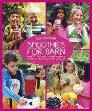 Smoothies för barn : upptäck utforska experimentera och lär dig allt om frukter och grönsaker