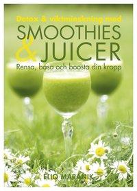 Detox & viktminskning med smoothies & juicer : rensa, basa och boosta din kropp (inbunden)