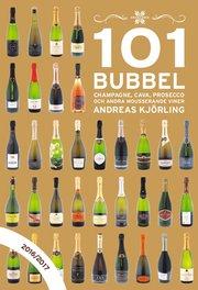 101 Bubbel : champagne cava prosecco och andra mousserande viner 2016/2017