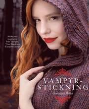 Vampyrstickning : sticka med inspiration från Twilight True Blood och Vamp